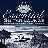 Essential Guitar Lounge, Vol. 1 (Amazing Acoustics Chill Out Guitarra) by Various Artists