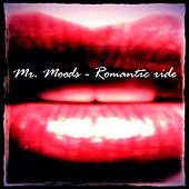 Romantic Ride by Mr. Moods