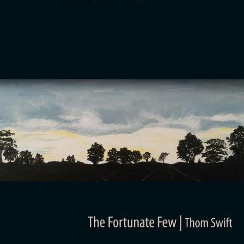 The Fortunate Few by Thom Swift