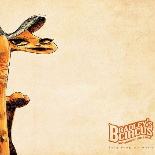 Bang Bang Wa Wee's by Bradley's Circus