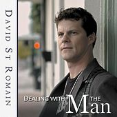 Dealing With the Man by David St Romain