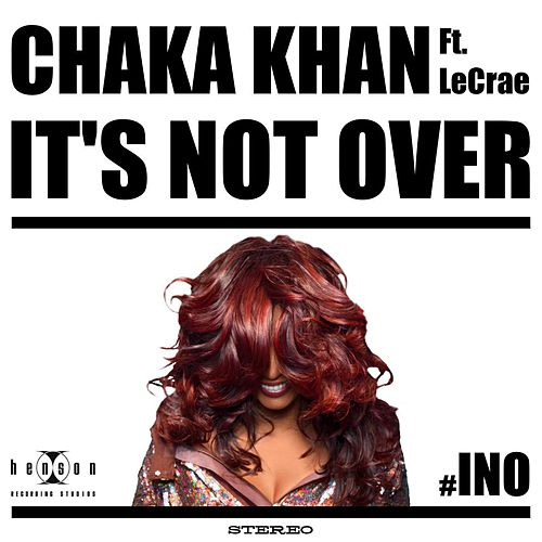 It's Not Over by Chaka Khan