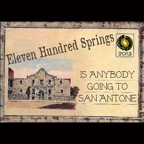 Is Anybody Goin' to San Antone by Eleven Hundred Springs