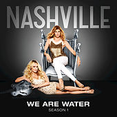 We Are Water by Nashville Cast