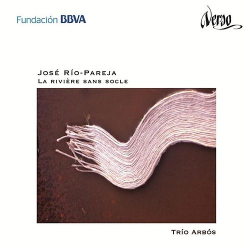 José Río-Pareja: La Rivière Sans Socle by Various Artists