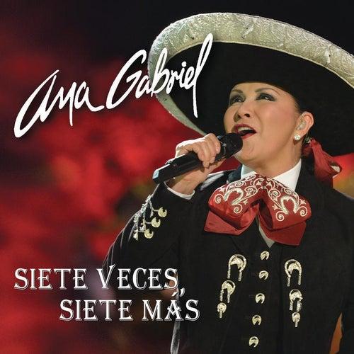 Siete Veces, Siete Más by Ana Gabriel