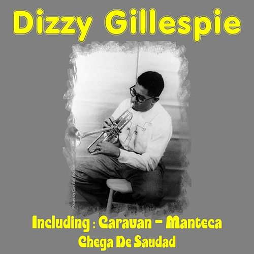 Dizzy Gillespie by Dizzy Gillespie