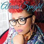 L.O.L (Living Out Loud) by Alexis Spight