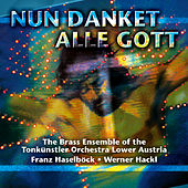 Nun danket alle Gott, Franz Haselboeck; Werner Hackl by Various Artists