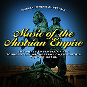 Musica Imperii Austriaci – Music of the Austrian Empire by The Brass Ensemble of the Tonkuenstler Orchestra Lower Austria