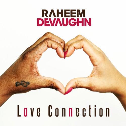Love Connection by Raheem DeVaughn