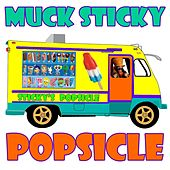 Popsicle by Muck Sticky