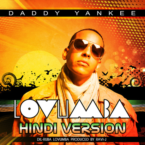 Lovumba (Hindi Version: Dil-Ruba Lovumba [feat. Ad Boyz]) by Daddy Yankee