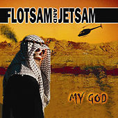 My God by Flotsam & Jetsam