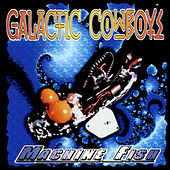 Machine Fish by Galactic Cowboys