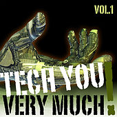 Tech You Very Much!, Vol.1 ( 31 Extraordinary Tech House Tracks - Unmixed Edition) by Various Artists