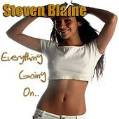 Everything Going On by Steven Blaine