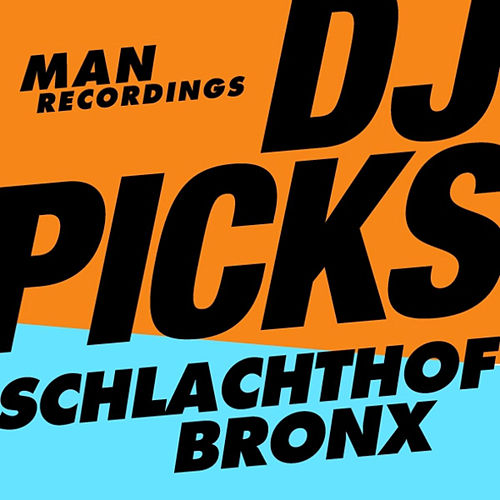 Man Recordings DJ-Picks #1 - Schlachthofbronx by Various Artists