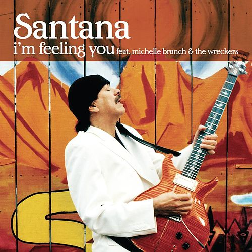 I'm Feeling You by Santana
