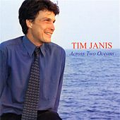Across Two Oceans by Tim Janis