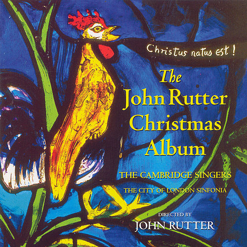 The John Rutter Christmas Album by John Rutter