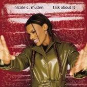 Talk About It by Nicole C. Mullen