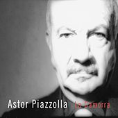 La Camorra: The Solitude Of Passionate Provocation by Astor Piazzolla