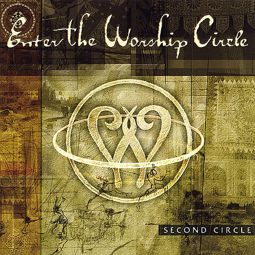 Second Circle by Enter The Worship Circle