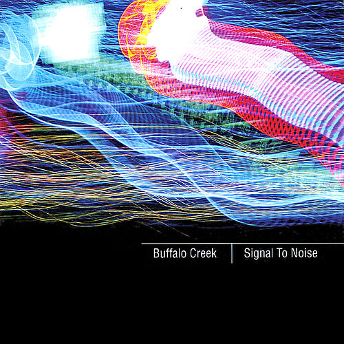 Signal To Noise by Buffalo Creek