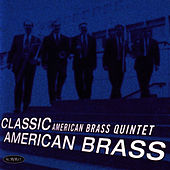 Classic American Brass by The American Brass Quintet