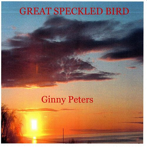 Great Speckled Bird. by Ginny Peters