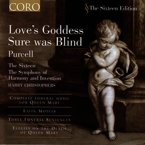 Love's Goddess Sure Was Blind by The Sixteen and Harry Christophers