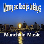 Mommy and Daddy's Lullabies by Munchkin Music