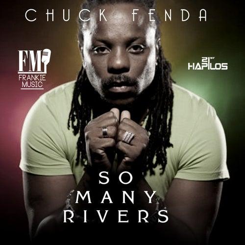 So Many Rivers - Single by Chuck Fenda
