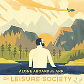 Alone Aboard the Ark by The Leisure Society