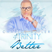 Better by Charles Butler And Trinity