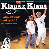 Polizeistund' und tschüß/Das Abschiedskonzert by Klaus & Klaus