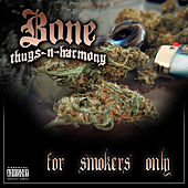 For Smokers Only by Bone Thugs-N-Harmony