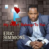 My Heart Belongs to You ( Radio Version) by Eric Simmons