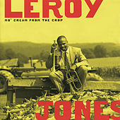 Mo' Cream From The Crop by Leroy Jones