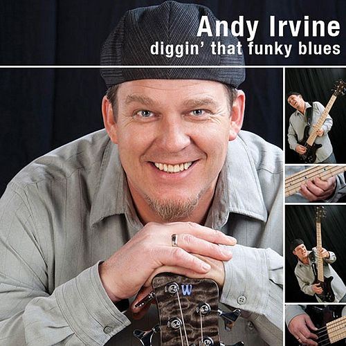 Diggin' That Funky Blues by Andy Irvine