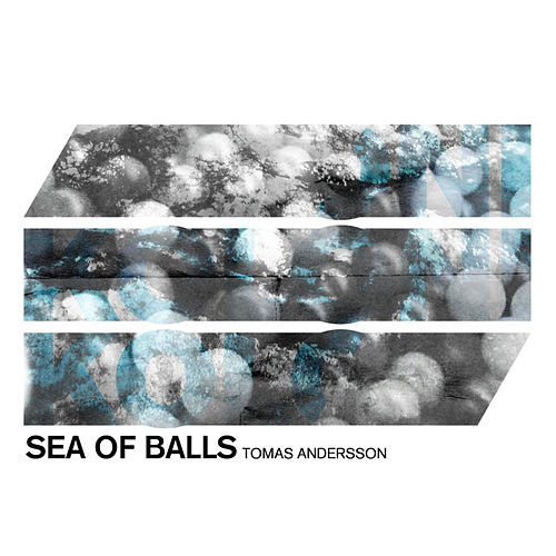 Sea of Balls by Tomas Andersson
