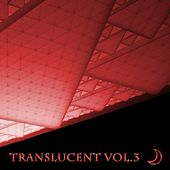 Translucent, Vol. 3 by Various Artists