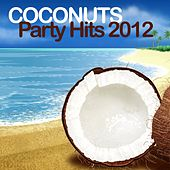 Coconuts Party Hits 2012 by Various Artists