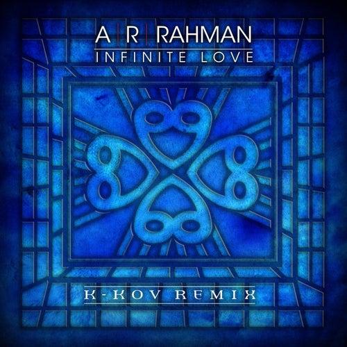 Infinite Love (K-Kov Remix) by A.R. Rahman