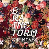 She Moves by Brainstorm