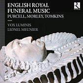Purcell, Morley & Tomkins: English Royal Funeral Music by Various Artists