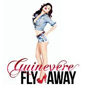 Fly Away by Guinevere