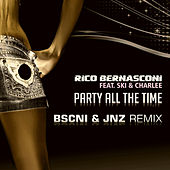 Party All the Time (BSCNI & JNZ Remix) by Rico Bernasconi