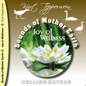 Sounds of Mother Earth - Joy of Wellness by Kurt Tepperwein